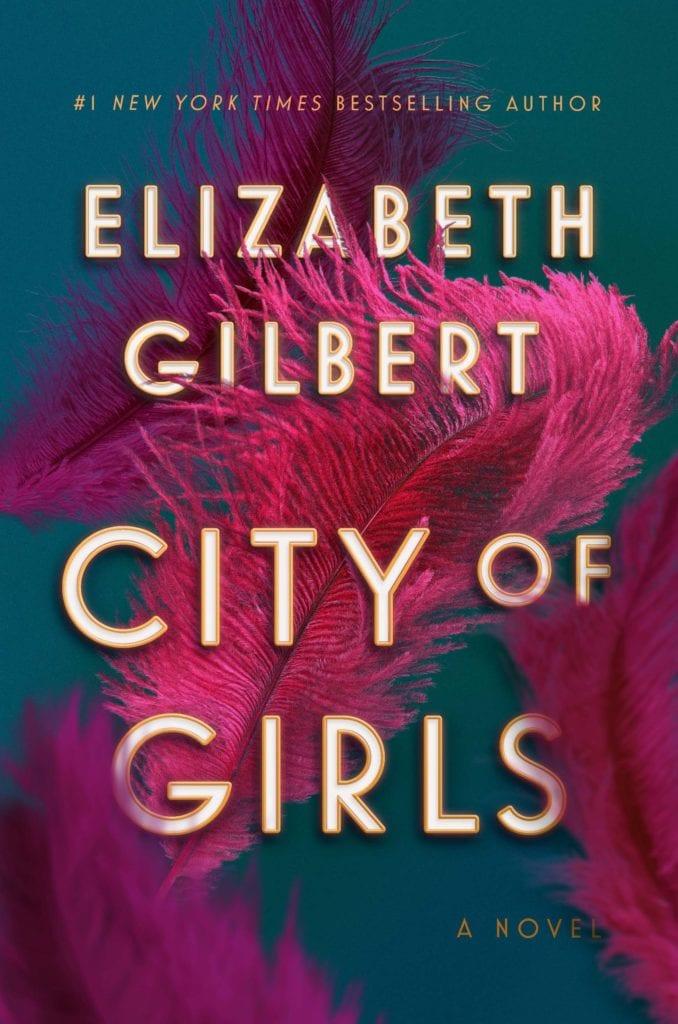 City of Girls by Elizabeth Gilbert   © Courtesy of Riverhead Books